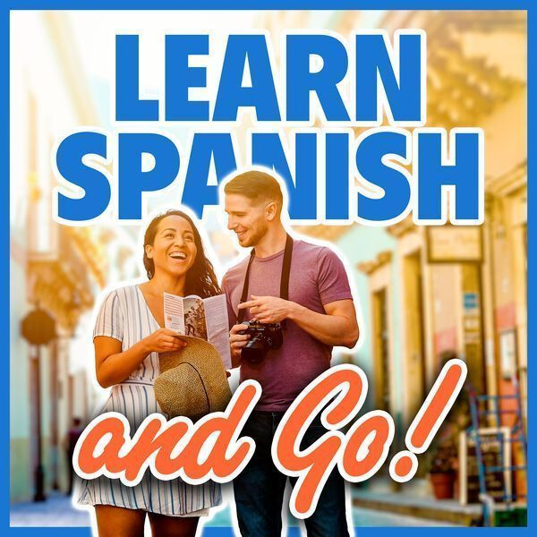 Learn Spanish and Go Podcasts ELE
